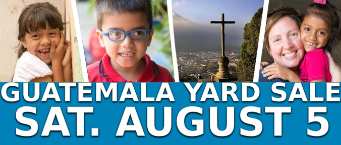 Guatemala YARD SALE AUGUST 5